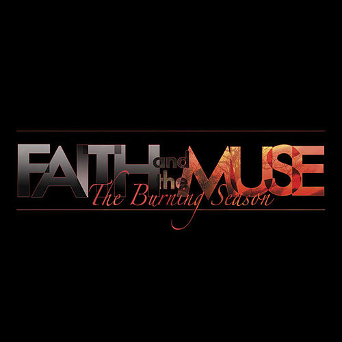 The Burning Season by Faith and the Muse