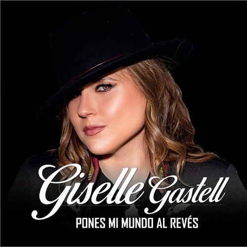Pones Mi Mundo al Reves de Giselle Gastell