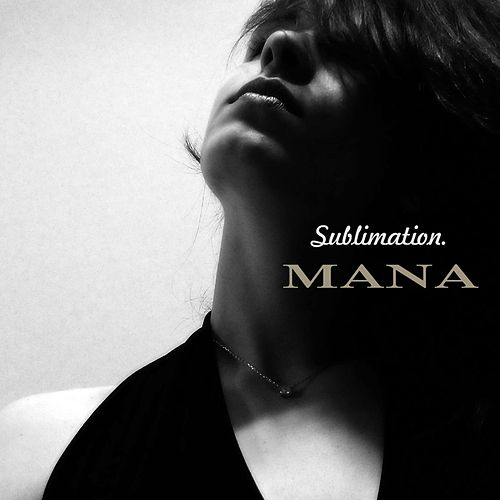 Sublimation by Mana
