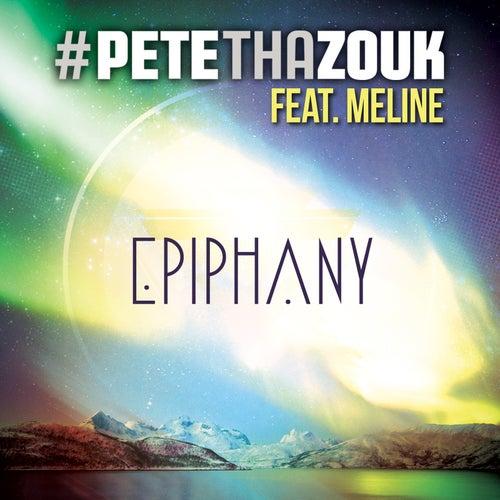 Epiphany (feat. Meline) von Pete Tha Zouk
