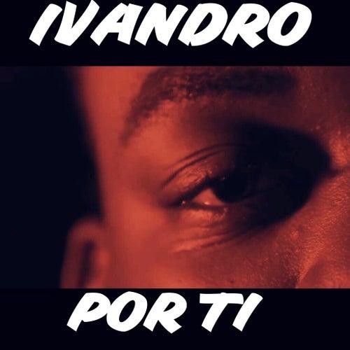 Por Ti de Ivandro