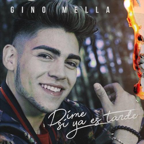 Dime Si Ya Es Tarde by Gino Mella