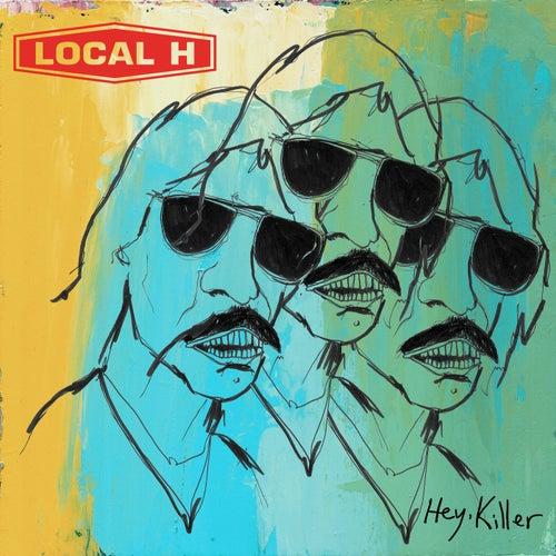 Hey, Killer de Local H