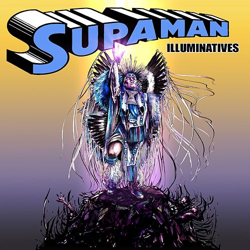 Illuminatives by Supa Man (Kelvin Mccray)