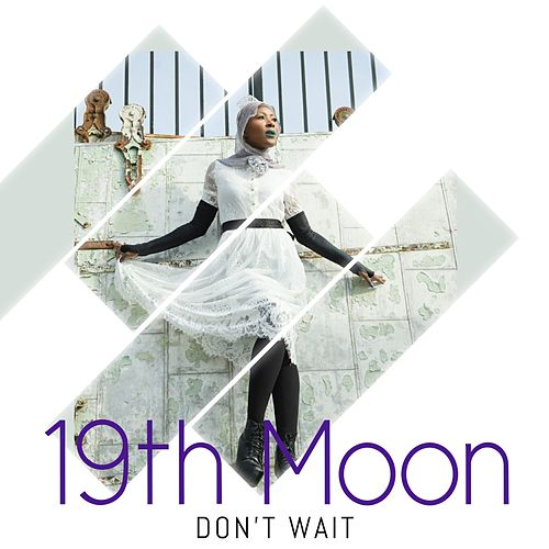 Don't Wait by 19th Moon