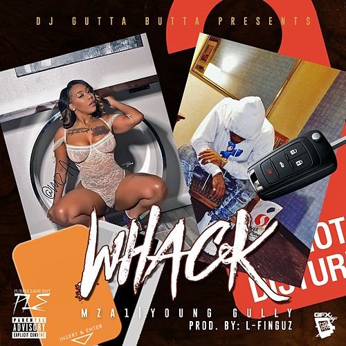 Whack (feat. Young Gully) by MzA1