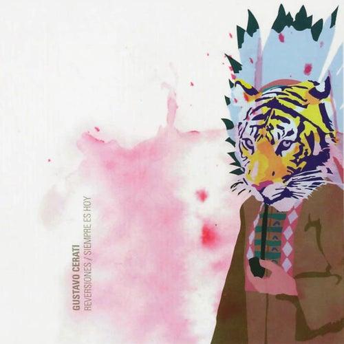 Reversiones: Siempre Es Hoy Remixes de Gustavo Cerati