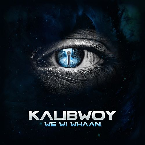 We Wi Whaan by Kalibwoy