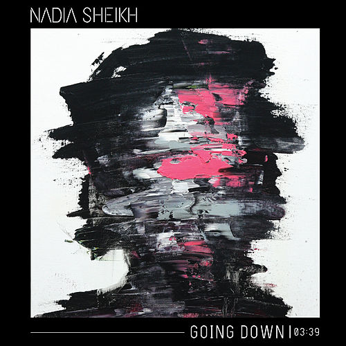 Going Down by Nadia Sheikh