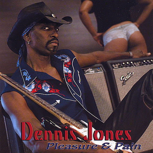 Pleasure & Pain de Dennis Jones