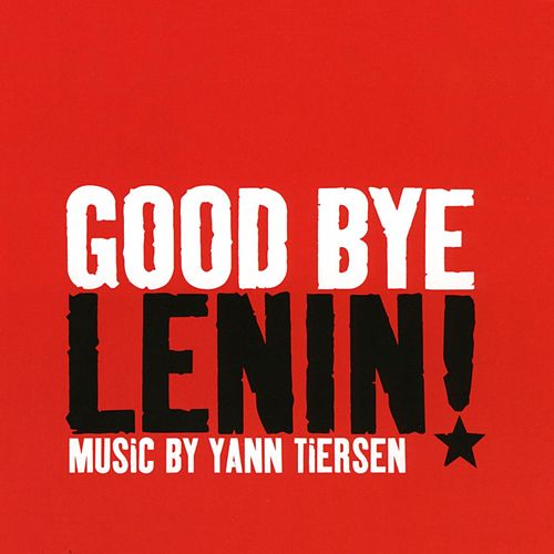 Goodbye Lenin! by Yann Tiersen