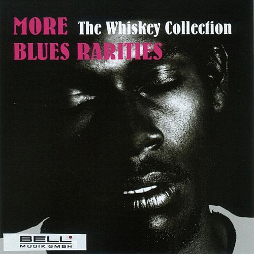 More Blues Rarities (The Whiskey Collection) von Various Artists