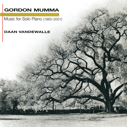 Gordon Mumma: Music for Solo Piano (1960-2001) by Daan Vandewalle