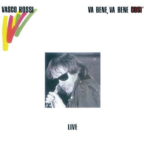 Va bene, va bene così (Live) (Original Master) di Vasco Rossi
