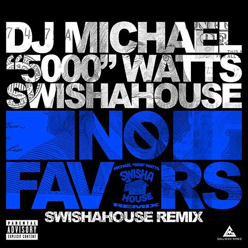 No Favors (Swishahouse Remix) von DJ Michael Watts