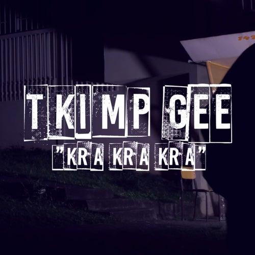 Kra kra kra de T Kimp Gee