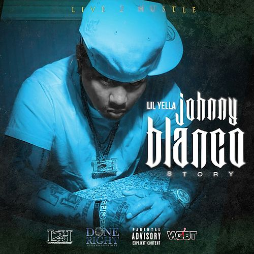 The Johnny Blanco Story de Lil Yella