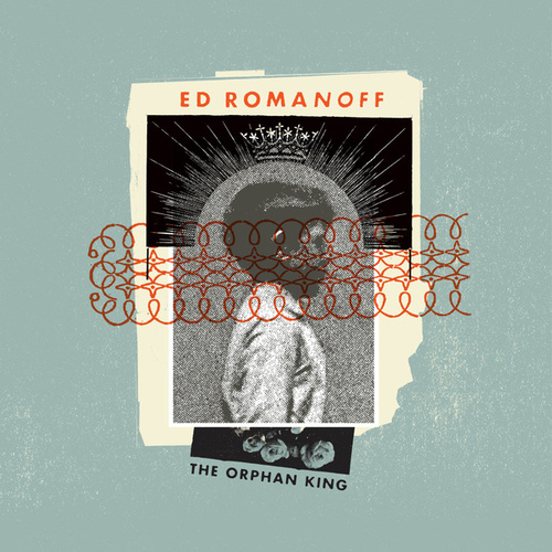 The Orphan King by Ed Romanoff