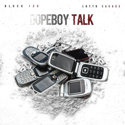 Dopeboy Talk (feat. Lotto Savage) de Block 125