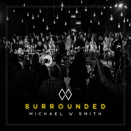 Surrounded von Michael W. Smith