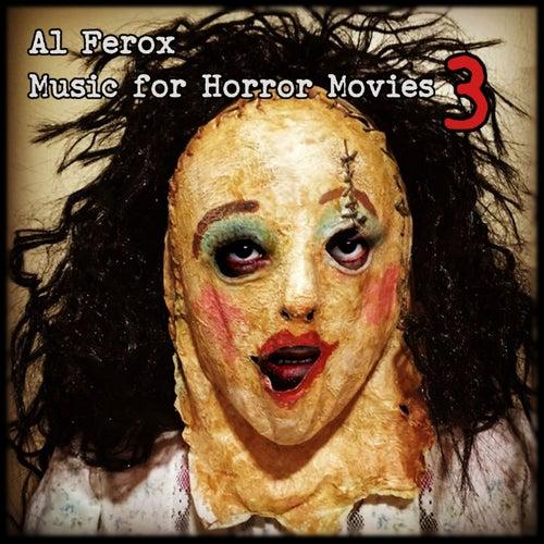 Music for Horror Movies 3 de Al Ferox