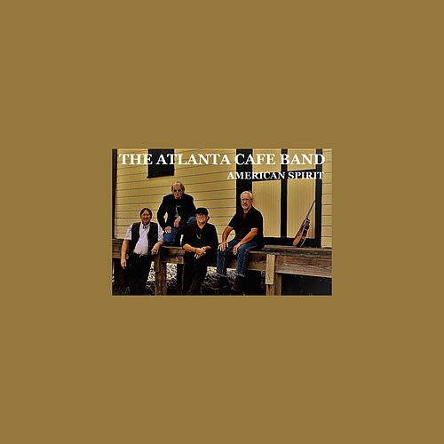 American Spirit by The Atlanta Cafe Band