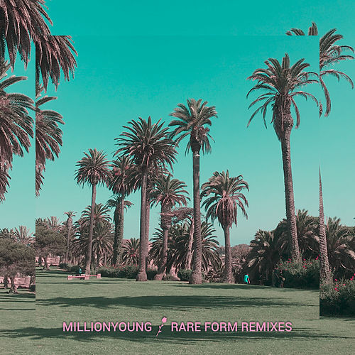 Rare Form (Remixes) by Millionyoung