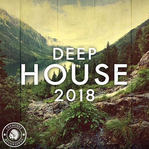 Deep House 2018 - EP by Various Artists