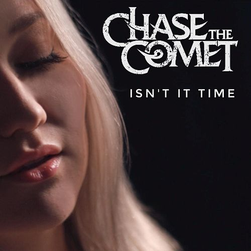 Isn't It Time von Chase the Comet