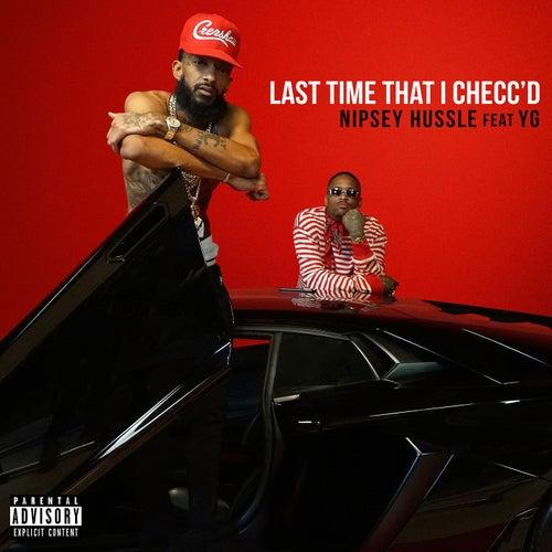 Last Time That I Checc'd (feat. YG) de Nipsey Hussle