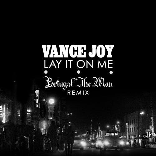 Lay It On Me (Portugal. The Man Remix) de Vance Joy