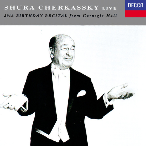 80th Birthday Recital from Carnegie Hall by Shura Cherkassky