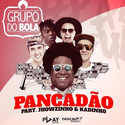 Pancadão (Participação especial Jhowzinho & Kadinho) de Grupo do Bola