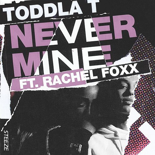Never Mine by Toddla T