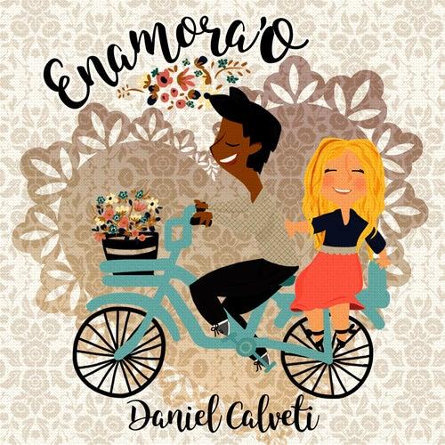 Enamora'o de Daniel Calveti
