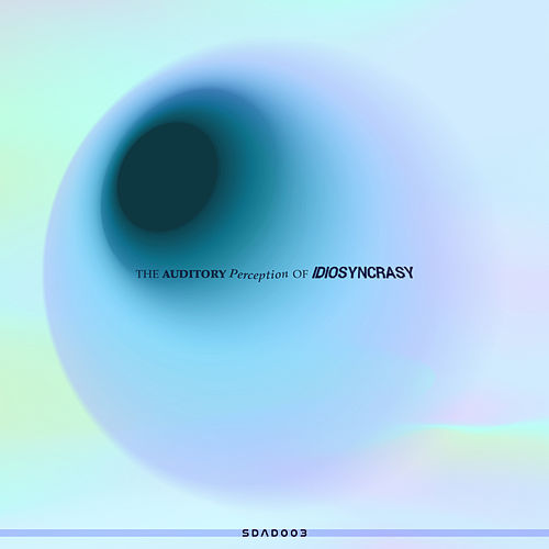 The Auditory Perception Of Idiosyncrasy by Various Artists