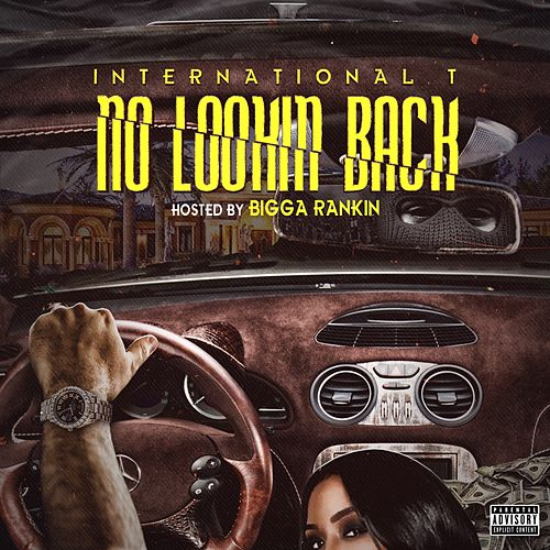 No Lookin Back: Hosted by Bigga Rankin de International T