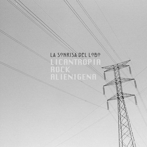 Licantropíarockalienígena by La Sonrisa del Lobo