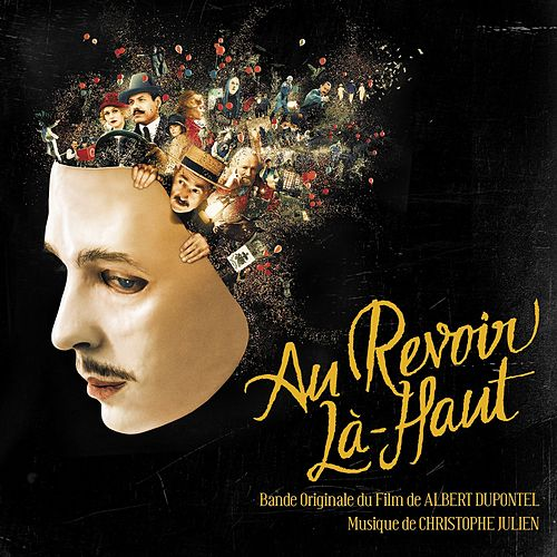 Au-Revoir Là-Haut (Original Motion Picture Soundtrack) by Christophe Julien