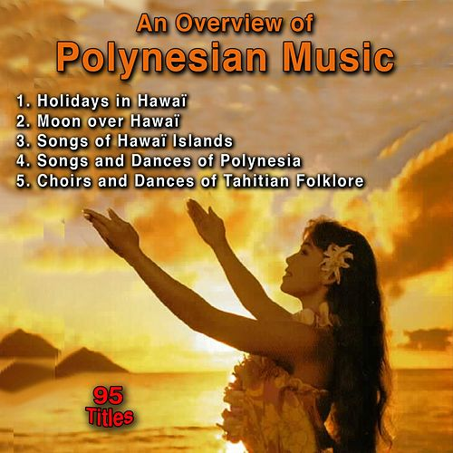 An Overview of Polynesian Music (95 Titles) by Various Artists