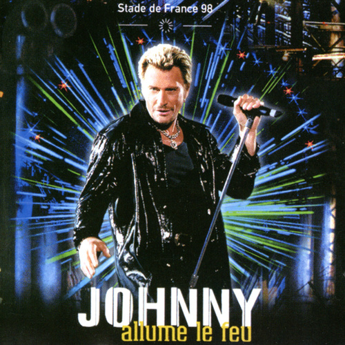 Stade de France 98 - Johnny allume le feu (Live) by Various Artists