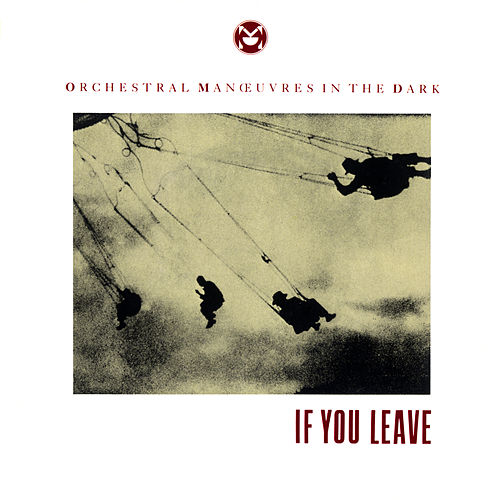 If You Leave de Orchestral Manoeuvres in the Dark (OMD)