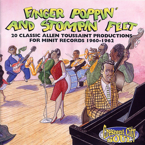 Finger Poppin' And Stompin' Feet: 20 Classic Allen Toussaint Productions For Minit Records 1960-1962 de Allen Toussaint