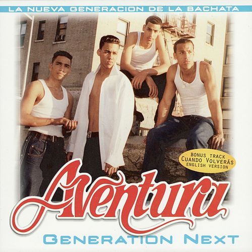 Generation Next von Aventura