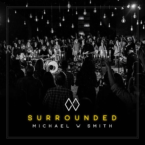 Surrounded de Michael W. Smith