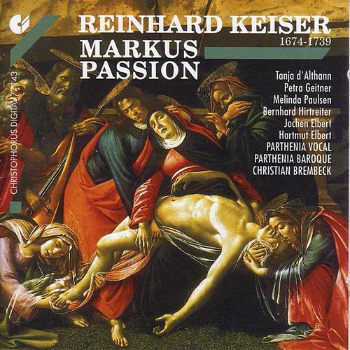 KEISER, R.: St. Mark Passion (Parthenia, Brembeck) de Hartmut Elbert