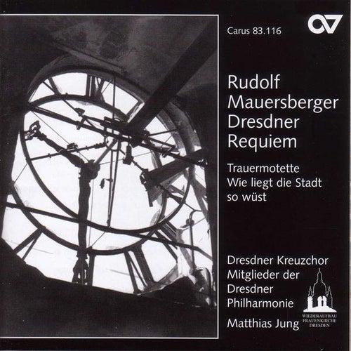 MAUERSBERGER, R.: Dresdner Requiem / Tiefe Glocke der Dresdner Kreuzkirche / Wie liegt die Stadt so wust (Dresdner Kreuzchor) de Matthias Jung