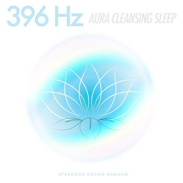 396 Hz Aura Cleansing Sleep by stargods Sound Healing : Napster