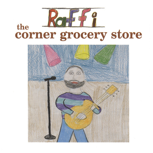 The Corner Grocery Store and Other Singable Songs de Raffi