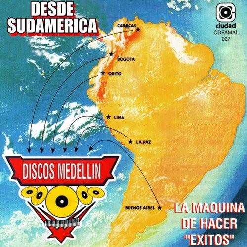 Desde Sudamérica Para... Discos Medellín (La Máquina de Hacer Éxitos) de Various Artists